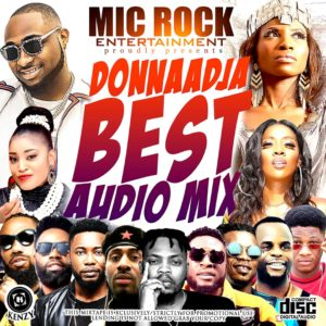 Mixtape : Mic Rock Ent – Donnaadja Best Audio Mix